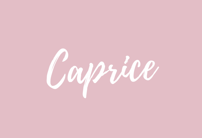 Caprice Name Meaning