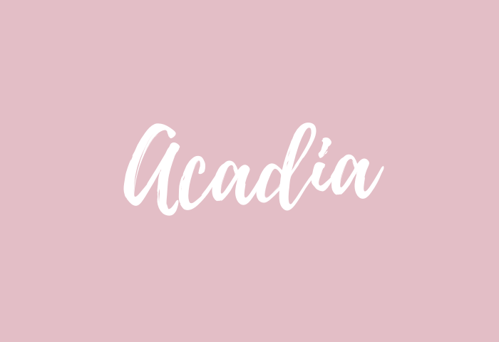 acadia name meaning