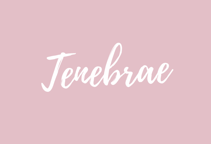 Tenebrae name meaning