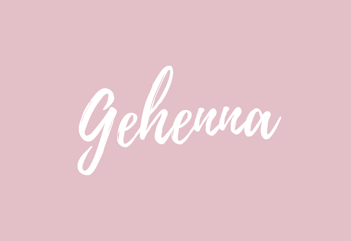 Gehenna name meaning